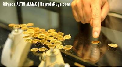 altın-almak-satın-satin-altin-ruyada-gormek-nedir-gorulmesi-ne-anlama-gelir-dini-ruya-tabiri-tabirleri-islami-ruya-tabiri-yorumlari-kitabi-ruya-yorumu-hayrolaruya.COM