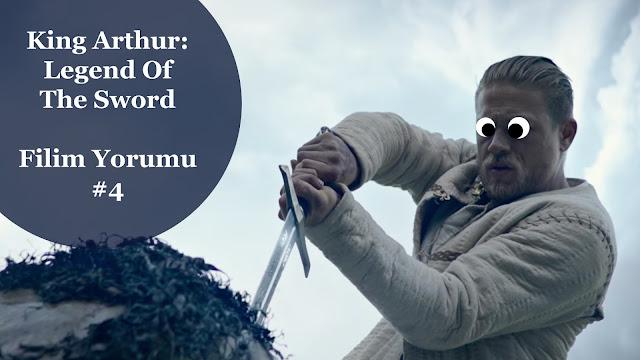 Filim Yorumu #4 - King Arthur: Legend Of The Sword