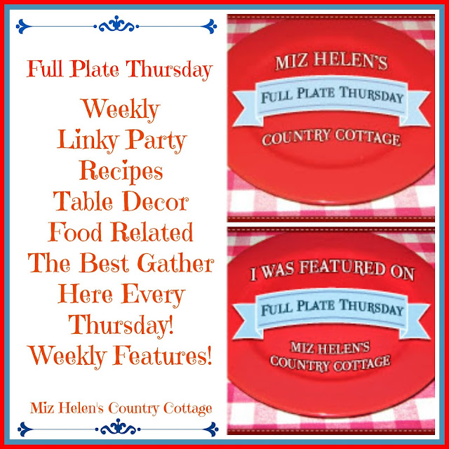 Full Plate Thursday,428 at Miz Helen's Country Cottage