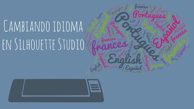 Tutorial: Cambiar idioma de Silhouette Studio