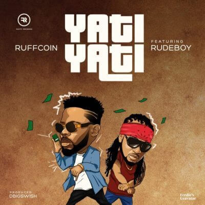 Download Audio | Ruffcoin ft Rudeboy - Yati yati