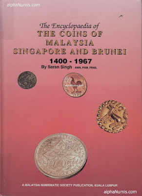 The Encyclopaedia of the Coins of Malaysia, Singapore and Brunei 1400-1967, 2nd Ed by Saran Singh