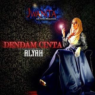 Lirik Lagu Alyah - Dendam Cinta (Ost. Jwanita)