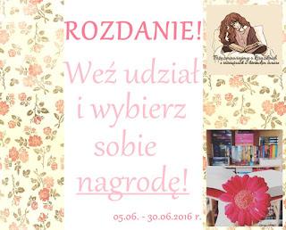 http://porozmawiajmy-o-ksiazkach.blogspot.com/2016/06/rozdanie-wez-udzia-i-wybierz-sobie.html