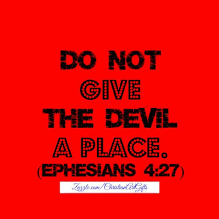 Do not give the devil a place Ephesians 4:27