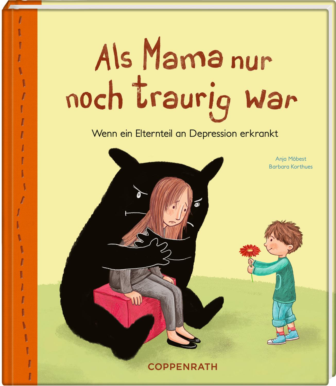 Kinderbuchkiste : Als Mama nur noch traurig war