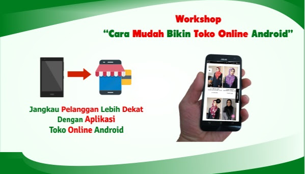 WorkShop Cara Mudah Bikin Toko Online Android