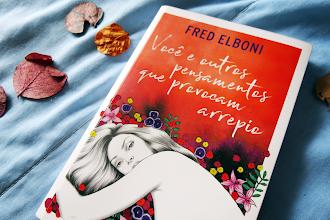 [Resenha]: Você e outros pensamentos que provocam arrepio - Fred Elboni
