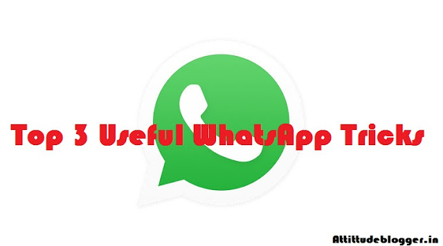 Top 3 Useful WhatsApp Tricks