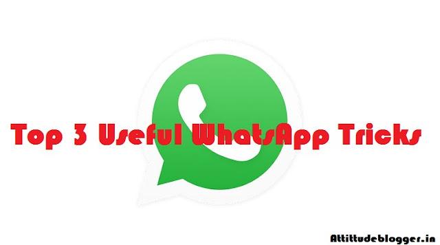 Top 3 Useful WhatsApp Tricks