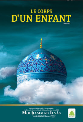 Download: Le Corps D'un Enfant pdf in French by Ilyas Attar Qadri