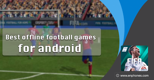 Enphones: Best offline football games for android