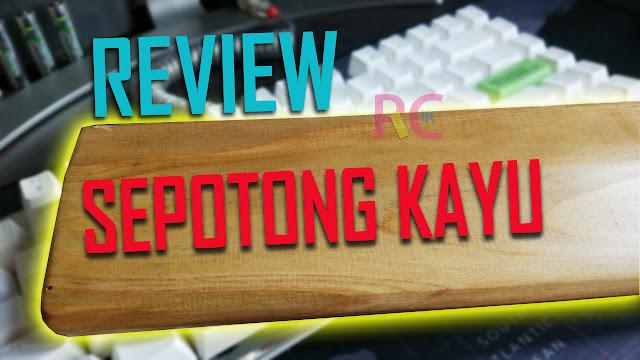Review Custom Wrist Rest Kayu Solusi Sekaligus Aksesoris Antik untuk Mechanical Keyboard