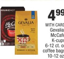 Gevalia, McCafe K-cups 6-12 ct. or coffee bags 10-12 oz. - $4.99