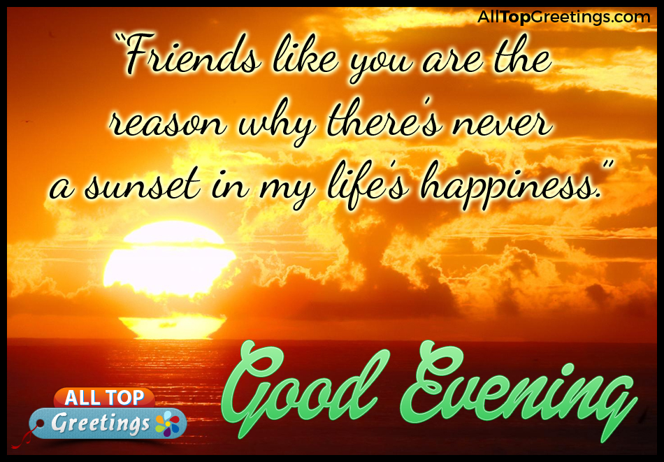 Good Evening Friends Quotes In English Good Quotes