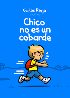 Portada de 'Chico no es un cobarde' © 2015 Carlos Rioja