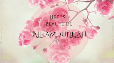 beautiful quotes on life:life is, beautiful, alhamdullaah.