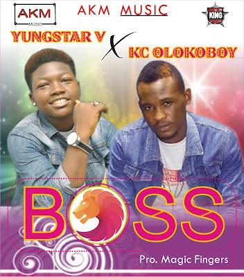 MUSIC:Youngstar V ft Kc Olokoboy_Boss