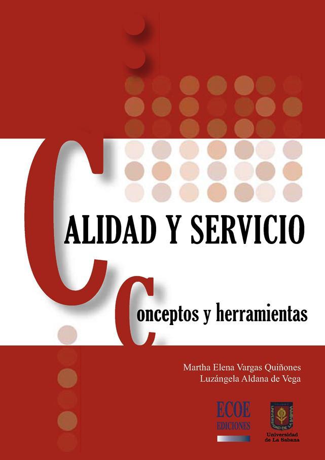 Calidad y Servicio: Conceptos y herramientas – Martha Elena Vargas Quiñones