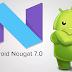 Android Ka New Version 7.0 Nougat Hua Launch