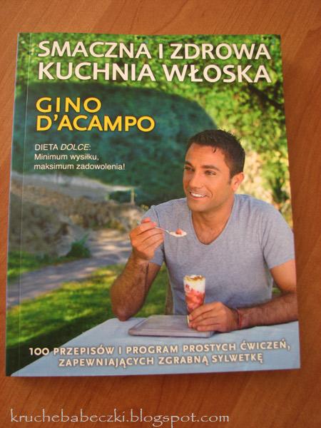 """""""Smaczna i zdrowa kuchnia włoska"""" Gino D'Acampo - recenzja"""