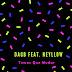 BAIXAR MP3   Dagb Feat Neyllow- Temos Que Mudar   2018