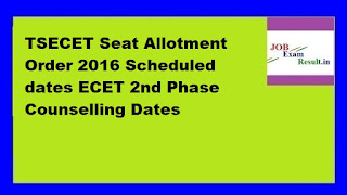 TSECET Seat Allotment Order 2016 Scheduled dates ECET 2nd Phase Counselling Dates