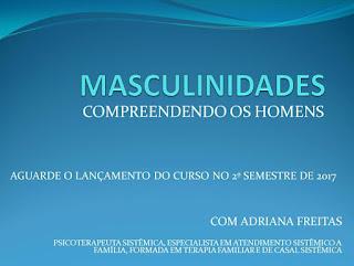 homem macho, masculinidade, homem sensível, gênero, feminismo, colóquio masculinidades