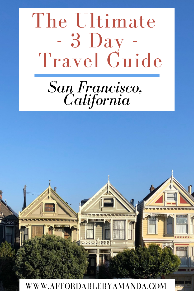 the ultimate three day san francisco travel guide. pictured are the painted ladies which are colorful Victorian houses located in San Francisco, California.