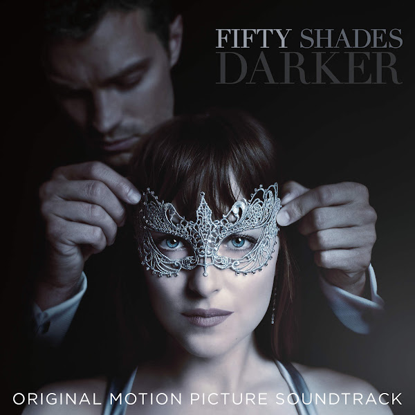 Various Artists - Fifty Shades Darker (Original Motion Picture Soundtrack) Cover
