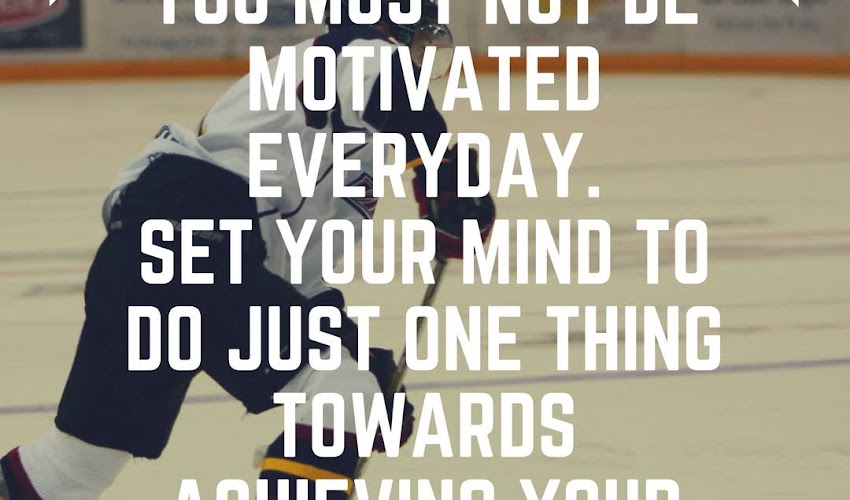 You Must Not Be Motivated Everyday To Achieve your Goals
