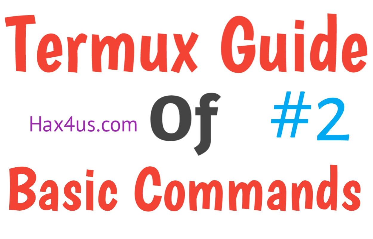 Little Guide Of Termux Basic Commands Part-2 | Hax4Us