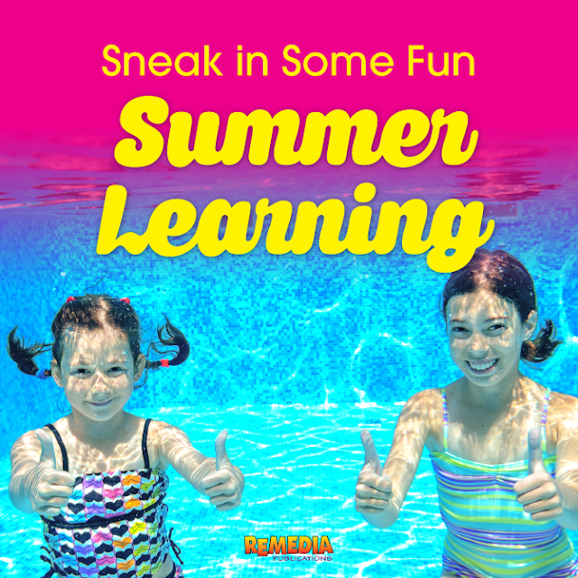 6 Ways to Sneak in Some Fun Summer Learning | Remedia Publications