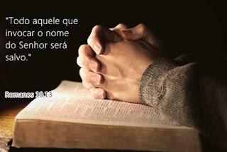 """""""Todo aquele que invocar o nome do Senhor será salvo"""" - Romanos 10.13."""
