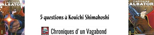 https://chroniquesdunvagabond.wordpress.com/2017/04/13/5-questions-a-kouiti-shimaboshi/