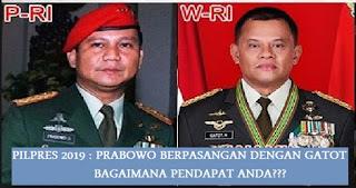 Pilpres 2019 : Soal Prabowo Berpeluang Berpasangan dengan Gatot, Begini Analisa Untung Ruginya