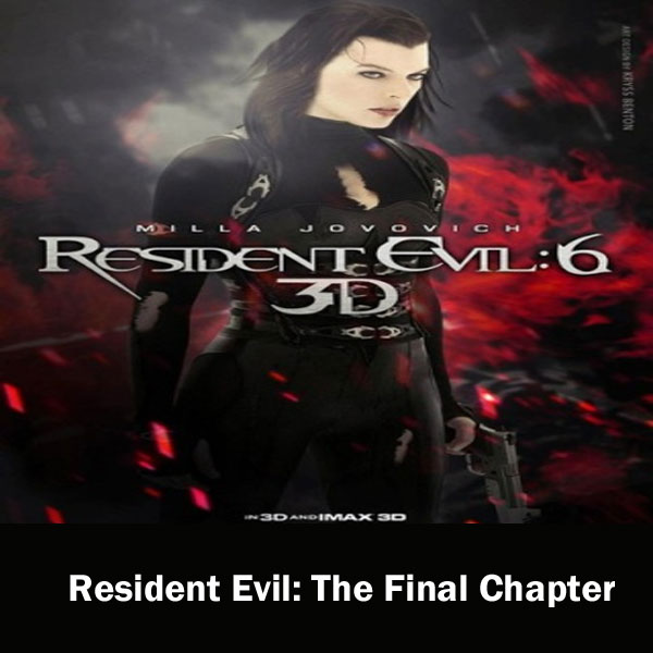 Resident Evil 6 The Final Chapter, Resident Evil 6 The Final Chapter Film, Resident Evil 6 Poster