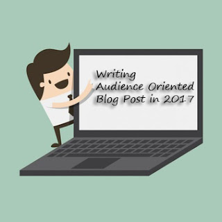 Writing Audience Oriented Blog Post in 2017