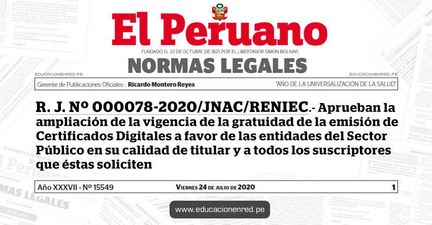 R. J. Nº 000078-2020/JNAC/RENIEC.- Aprueban la ampliación de la vigencia de la gratuidad de la emisión de Certificados Digitales a favor de las entidades del Sector Público en su calidad de titular y a todos los suscriptores que éstas soliciten