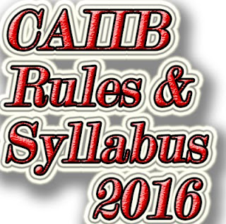 CAIIB introduction and syllabus  Rules 2016