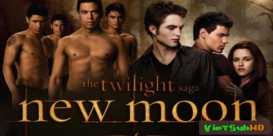 Phim Chạng vạng 2: Trăng non VietSub HD | The Twilight Saga 2: New Moon 2009