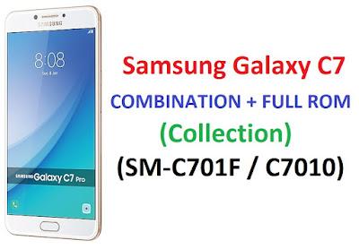 Samsung Galaxy C7 COMBINATION + FULL ROM (Collection) (SM-C701F / C7010)