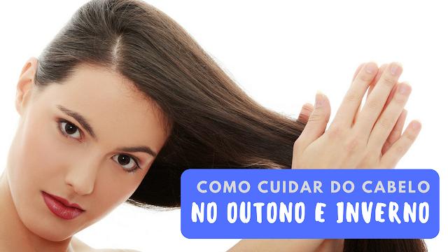 como cuidar do cabelo outono e inverno