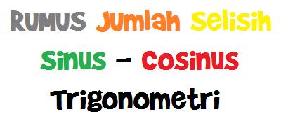 Rumus Jumlah dan Selisih Sinus-Cosinus Trigonometri