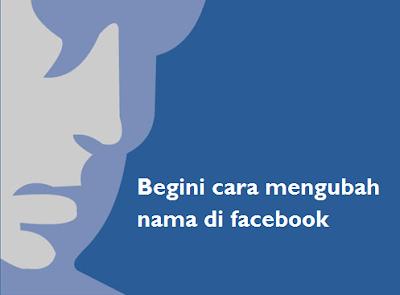 Begini cara mengubah nama di facebook