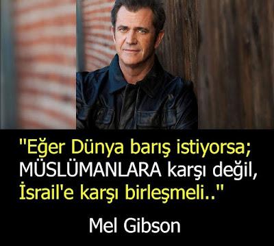 özlü sözler, güzel sözler, anlamlı sözler, Mel Gibson, cesur yürek, kadınlar ne ister, müslüman, kafir, israil, tutku isa, vatansever, intikam peşinde,