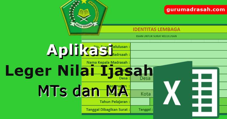 Aplikasi Pengolahan Leger Nilai Ijasah Mts Dan Ma Guru Madrasah