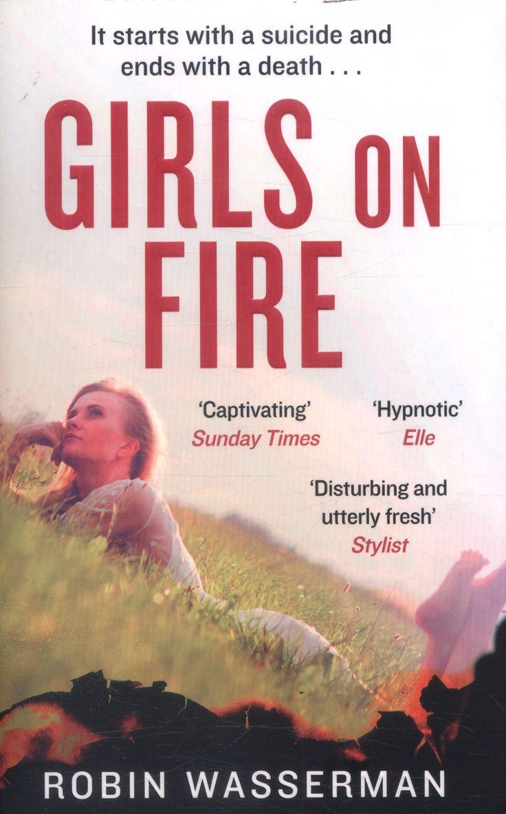 Girls on Fire by Robin Wasserman