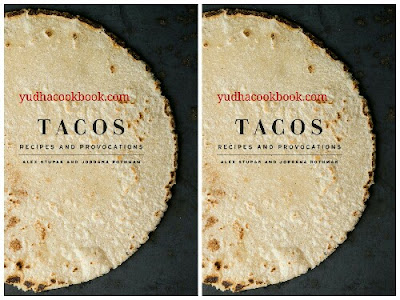 Download ebook TACOS : RECIPES AND PROVOCATIONS by Alex Stupak, Jordana Rothm
