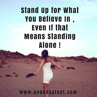 Stand Up for What You Believe in , Even if That Means Standing Alone by Gunjan Venaik